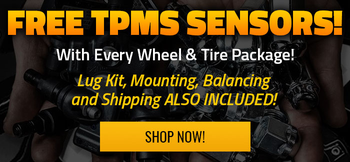 Free TPMS with Wheel and Tire Packages